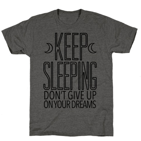 Keep Sleeping T-Shirt