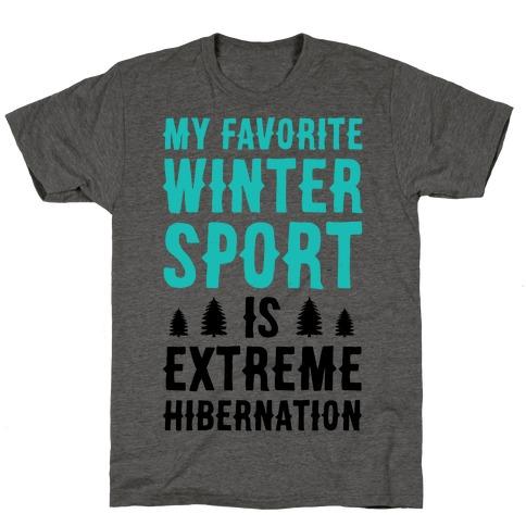 My Favorite Winter Sport Is Extreme Hibernation T-Shirt
