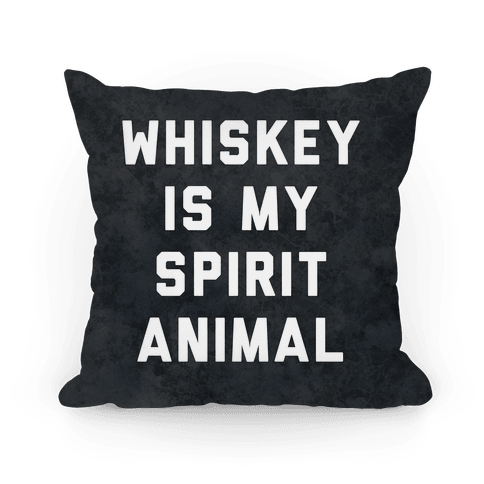 Whiskey Is My Spirit Animal Pillow