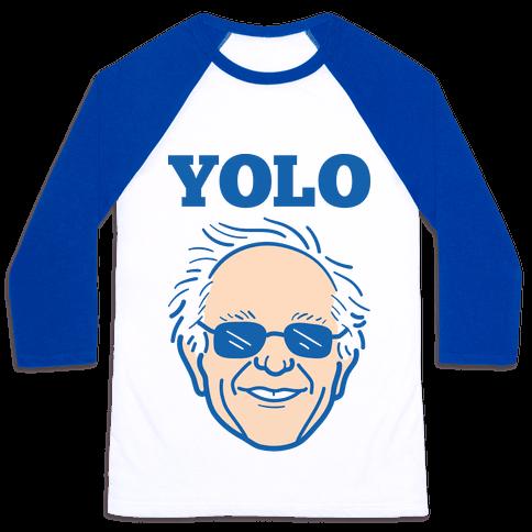 Bernie YOLO Baseball Tee