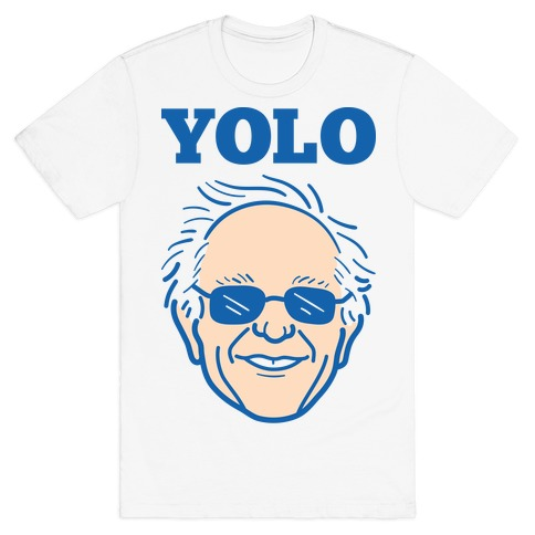 Bernie YOLO T-Shirt