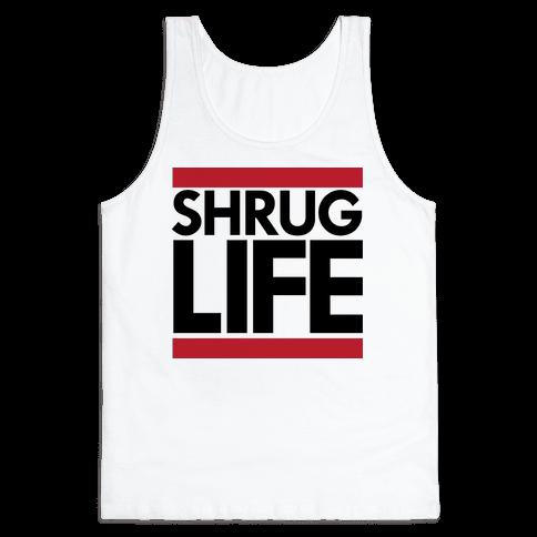 Shrug Life (Tank) Tank Top