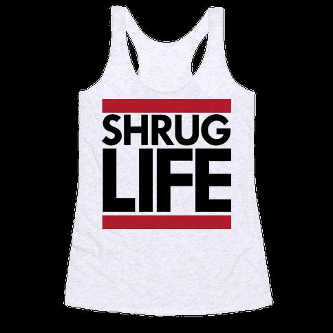 Shrug Life (Tank) Racerback Tank Top