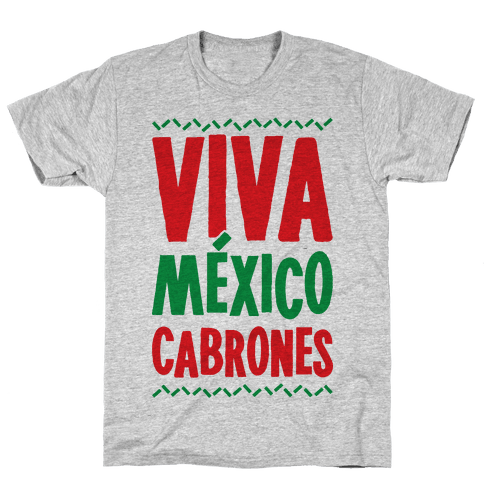 Viva Mexico Cabrones Mens T-Shirt