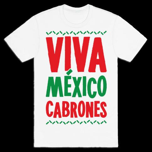 Viva Mexico Cabrones Mens T-Shirt