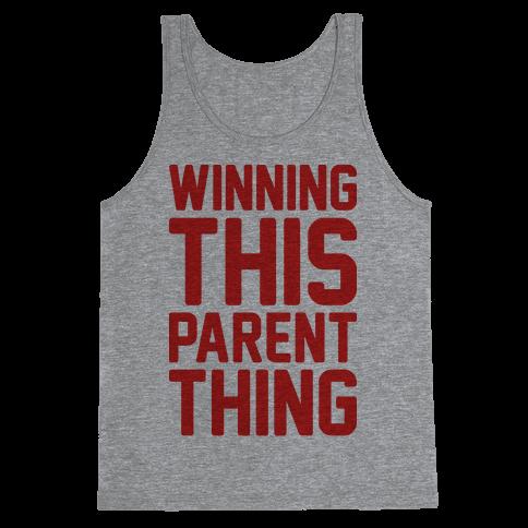Winning This Parent Thing Tank Top
