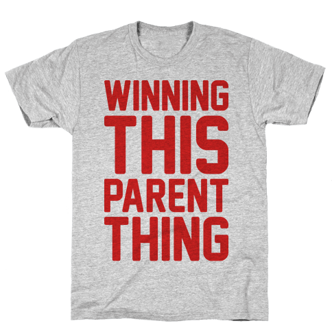Winning This Parent Thing Mens T-Shirt