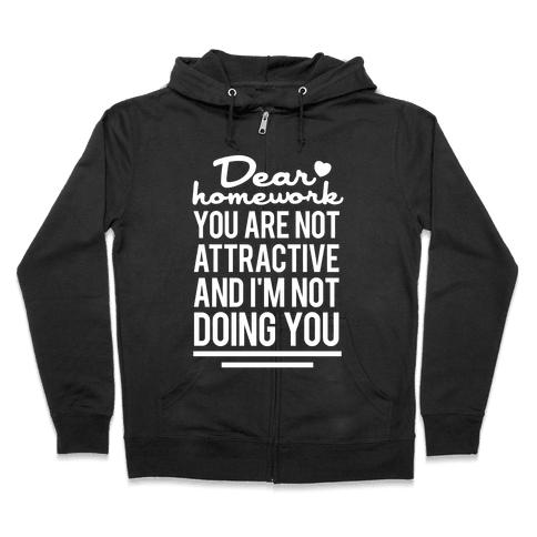 Dear Homework (White Ink) Zip Hoodie