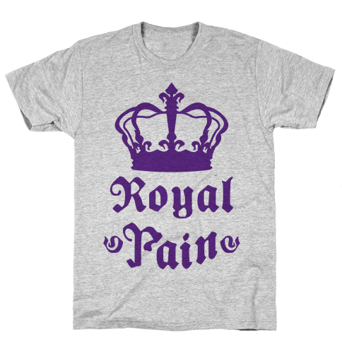Royal Pain Mens T-Shirt