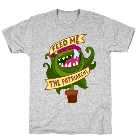 Feed Me The Patriarchy T-Shirt