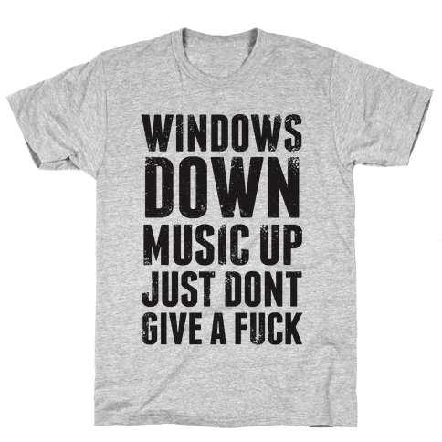 Windows Down, Music Up Mens T-Shirt