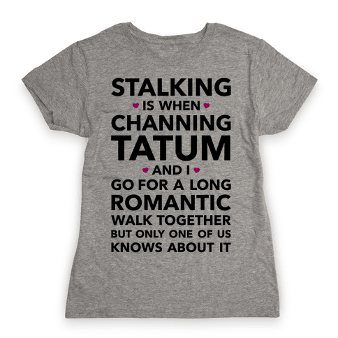 Stalking Womens T-Shirt