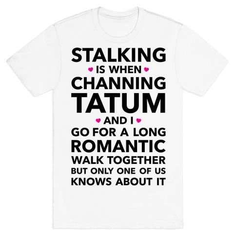 Stalking T-Shirt