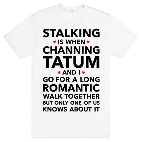 Stalking Mens T-Shirt