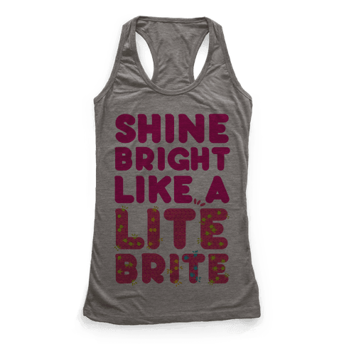 Shine Bright Like A Lite Brite Racerback Tank Top