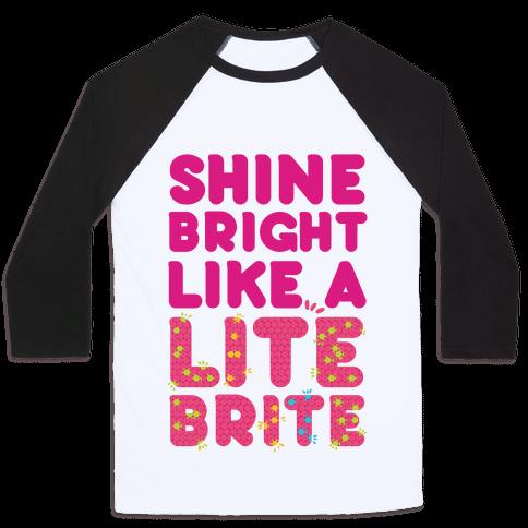 Shine Bright Like A Lite Brite Baseball Tee