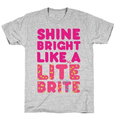 Shine Bright Like A Lite Brite T-Shirt