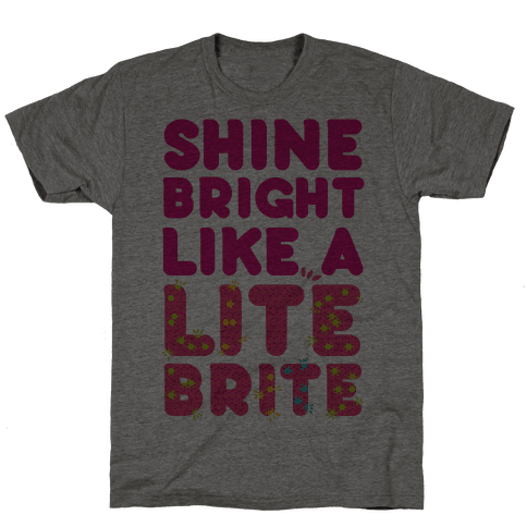 Shine Bright Like A Lite Brite Mens T-Shirt