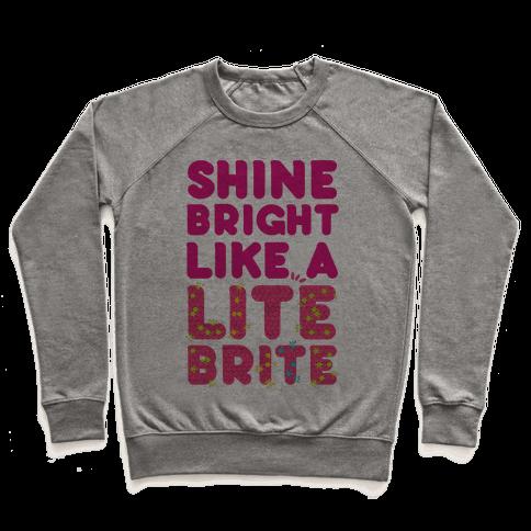 Shine Bright Like A Lite Brite Pullover