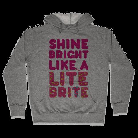 Shine Bright Like A Lite Brite Hooded Sweatshirt