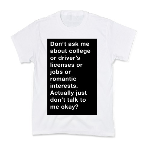 Don't Ask Me Anything Kids T-Shirt