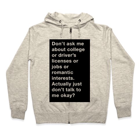 Don't Ask Me Anything Zip Hoodie