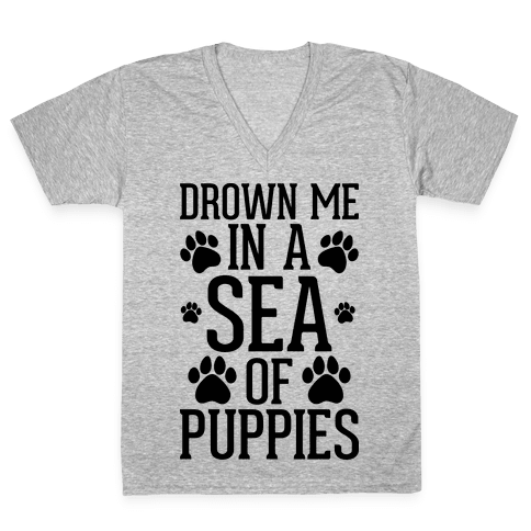 Drown Me In A Sea Of Puppies V-Neck Tee Shirt