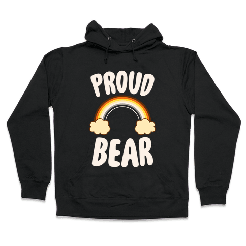 Proud Bear Hooded Sweatshirt