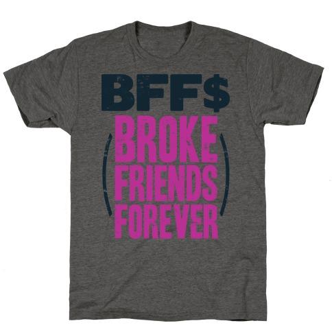 Broke Friends Forever T-Shirt
