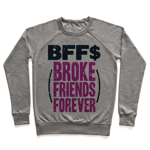 Broke Friends Forever Pullover