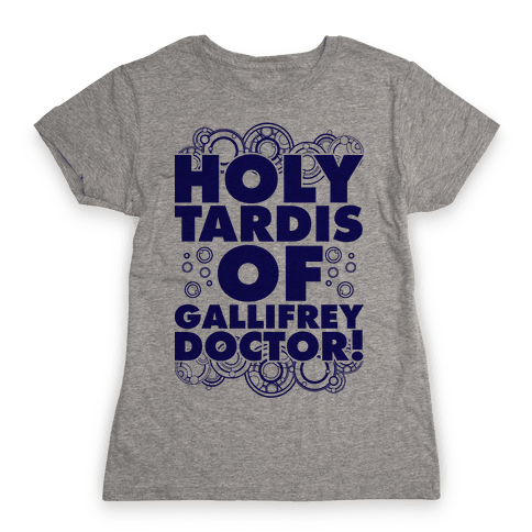 Holy TARDIS of Gallifrey Doctor Womens T-Shirt
