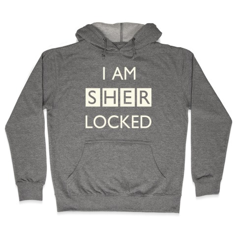 I am Sherlocked Hooded Sweatshirt