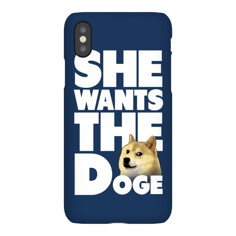 She Wants the Doge Phone Case
