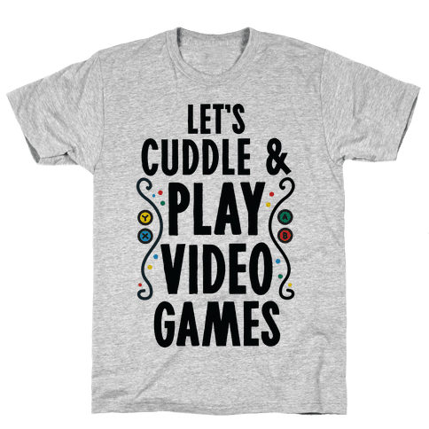 Let's Cuddle and Play Video Games Mens T-Shirt