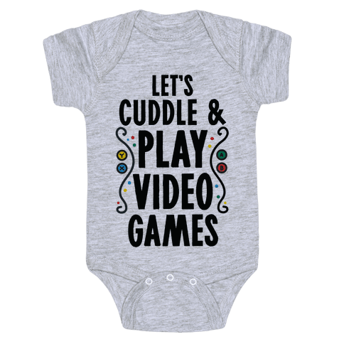 Let's Cuddle and Play Video Games Baby Onesy