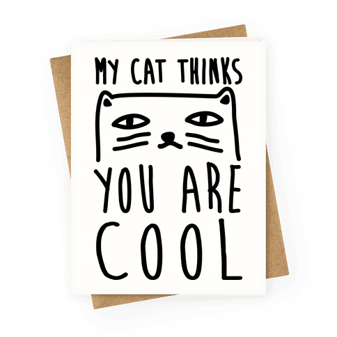 My Cat Thinks You Are Cool