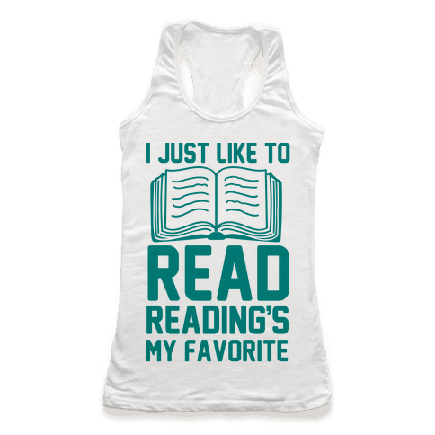 I Just Like To Read Reading's My Favorite Racerback Tank Top