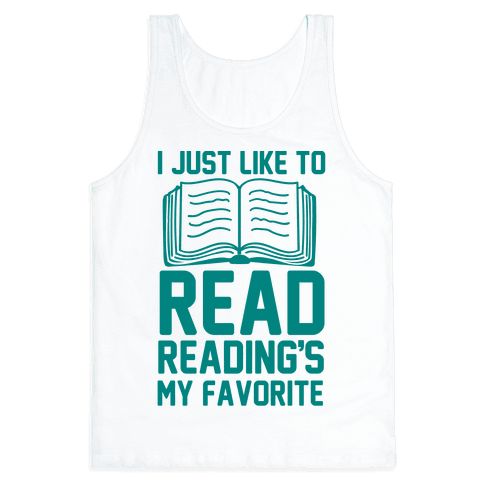 I Just Like To Read Reading's My Favorite Tank Top