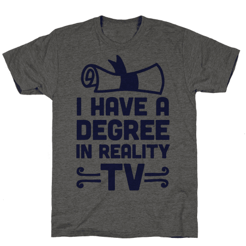 I Have A Degree In Reality TV