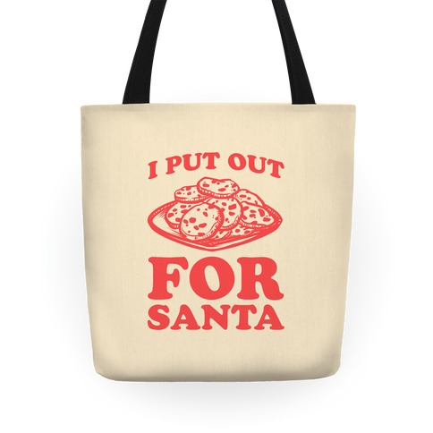 I Put Out For Santa Tote