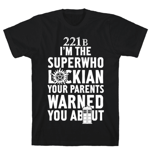 I'm The Superwholockian Your Parents Warned You About Mens T-Shirt