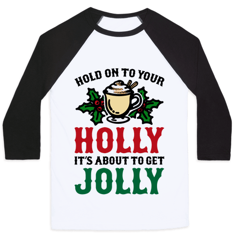 Hold On To Your Holly Baseball Tee