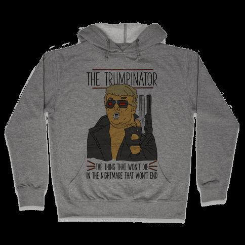 The Trumpinator Hooded Sweatshirt