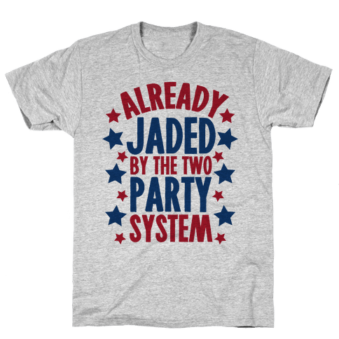 Already Jaded by the Two Party System Mens T-Shirt