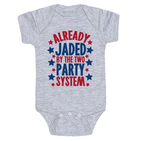 Already Jaded by the Two Party System Baby Onesy