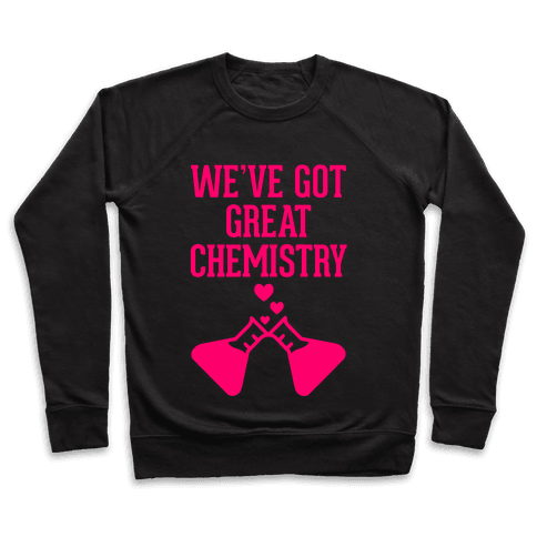 We've Got Great Chemistry Pullover