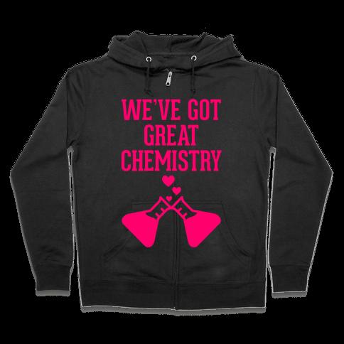 We've Got Great Chemistry Zip Hoodie