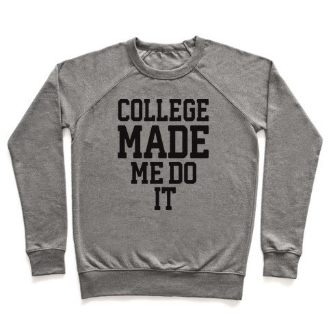 College Made Me Do It Pullover