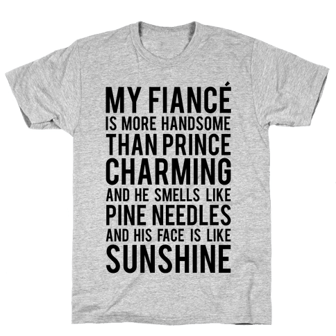 My Fiance (Prince Charming) Mens T-Shirt