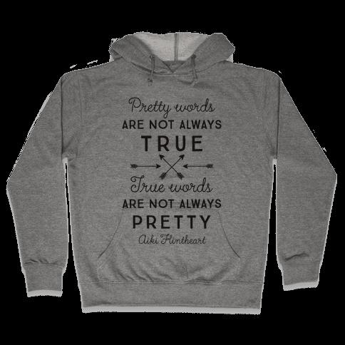 Pretty Words Are Not Always True (Quote) Hooded Sweatshirt